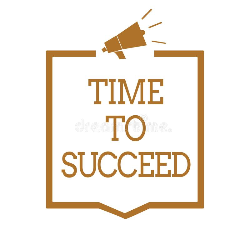 Text sign showing Time To Succeed. Conceptual photo Thriumph opportunity Success Achievement Achieve your goals Megaphone loudspea. Ker brown frame communicating vector illustration