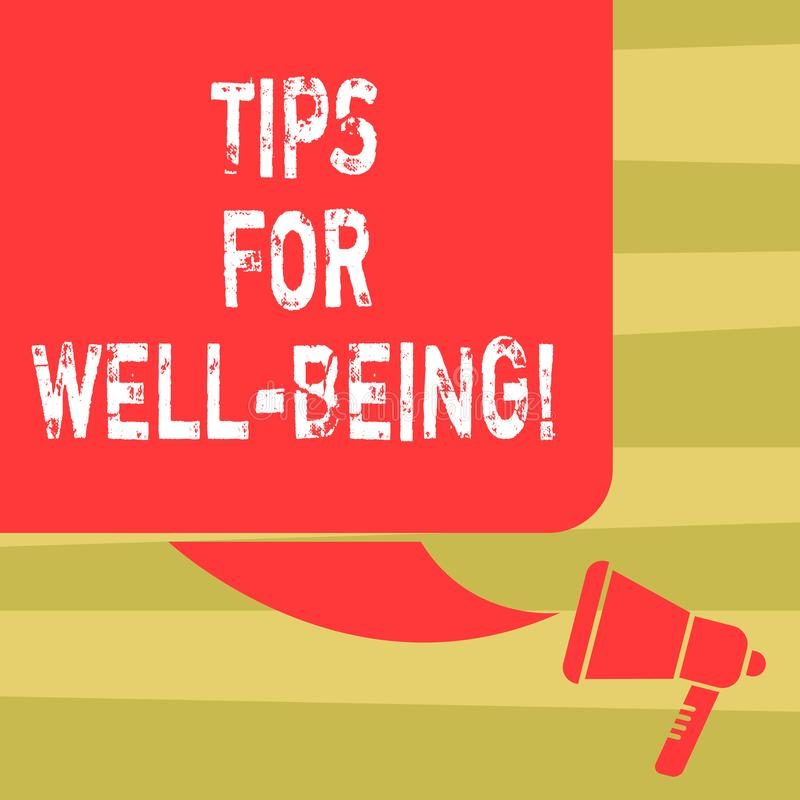 Text sign showing Tips For Well Being. Conceptual photo advices to state of being comfortable healthy or happy Color. Silhouette of Blank Square Speech Bubble vector illustration