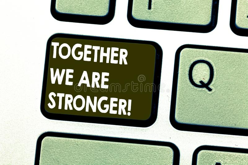 Text sign showing Together We Are Stronger. Conceptual photo Working on a team gives best business results Keyboard key. Intention to create computer message royalty free stock image