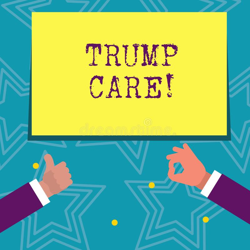 Text sign showing Trump Care. Conceptual photo refers to replacement for Affordable Care Act in united states. Text sign showing Trump Care. Business photo text royalty free illustration