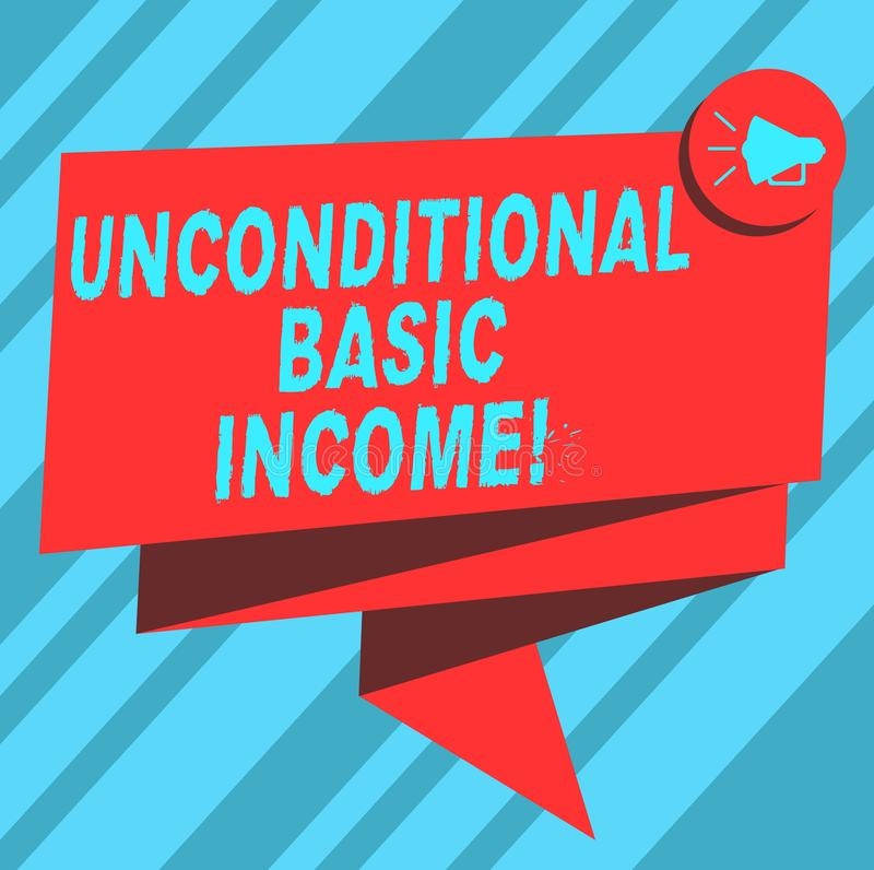 Text sign showing Unconditional Basic Income. Conceptual photo paid income without a requirement to work Folded 3D. Ribbon Sash Megaphone Speech Bubble photo royalty free illustration