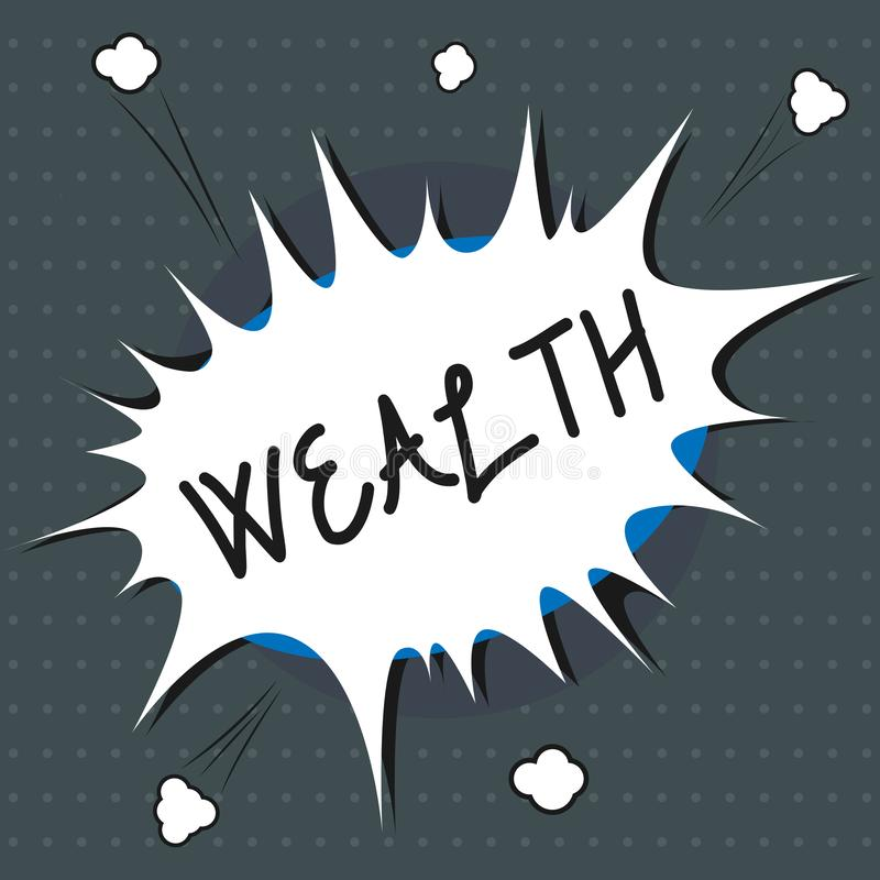 Text sign showing Wealth. Conceptual photo Abundance of valuable possessions or money To be very rich Luxury.  royalty free illustration