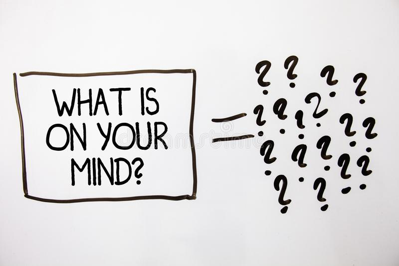 Text sign showing What Is On Your Mind Question. Conceptual photo Open minded thinks of intellectual innovation White background e. Qual sign question marks idea stock photos