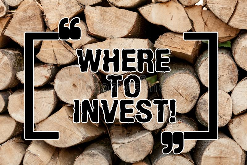 Text sign showing Where To Invest. Conceptual photo Looking for good business opportunities to have revenues Wooden. Background vintage wood wild message ideas stock image