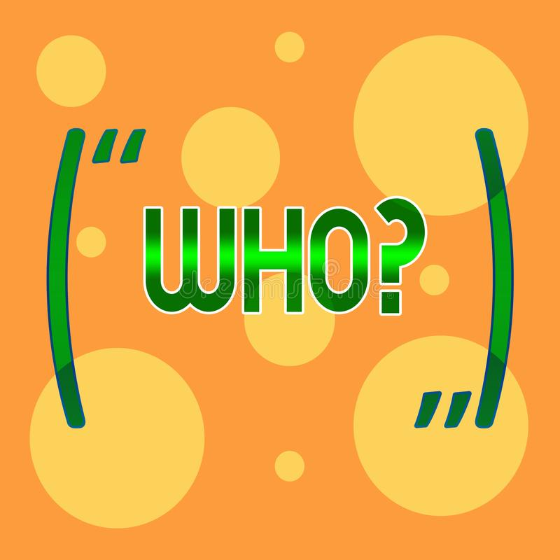Text sign showing Whoquestion. Conceptual photo Asking for specific name of someone showing demonstratingality Different. Text sign showing Whoquestion. Business vector illustration