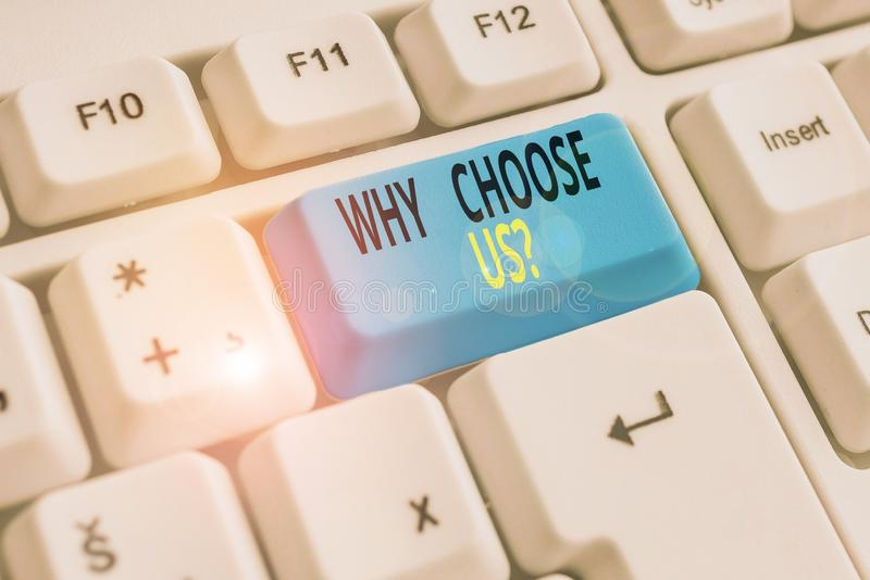 Text sign showing Why Choose Us Question. Conceptual photo Reasons for choosing our brand over others arguments White pc. Text sign showing Why Choose Us stock photos