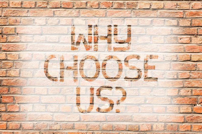 Text sign showing Why Choose Usquestion. Conceptual photo reasons that you are best showing possibilities Brick Wall art stock images
