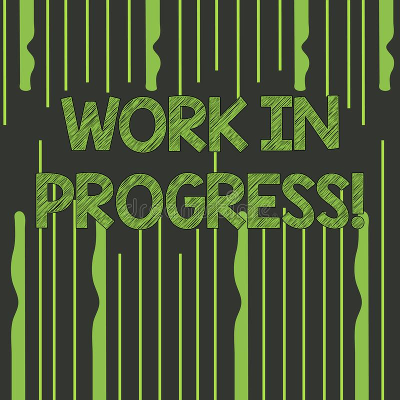 Text sign showing Work In Progress. Conceptual photo People is working right know to deliver expected results Abstract. Text sign showing Work In Progress royalty free illustration