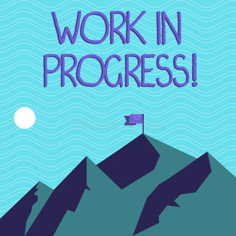 Text sign showing Work In Progress. Conceptual photo People is working right know to deliver expected results Mountains. Text sign showing Work In Progress royalty free illustration