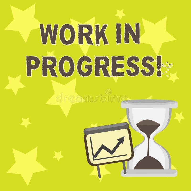 Text sign showing Work In Progress. Conceptual photo People is working right know to deliver expected results Successful. Text sign showing Work In Progress stock illustration