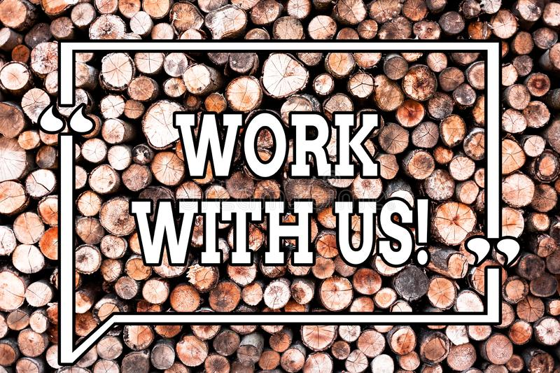 Text sign showing Work With Us. Conceptual photo Invitation to join a working team company institution Wooden background vintage. Wood wild message ideas stock image