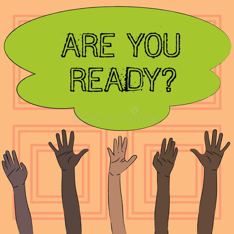 Text sign showing Are You Readyquestion. Conceptual photo Be Prepared Motivated Warned Readiness Aware. stock illustration
