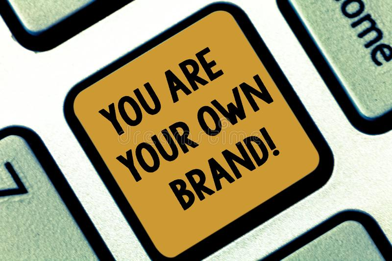 Text sign showing You Are Your Own Brand. Conceptual photo Perception emotion from other showing about yourself Keyboard royalty free stock photo