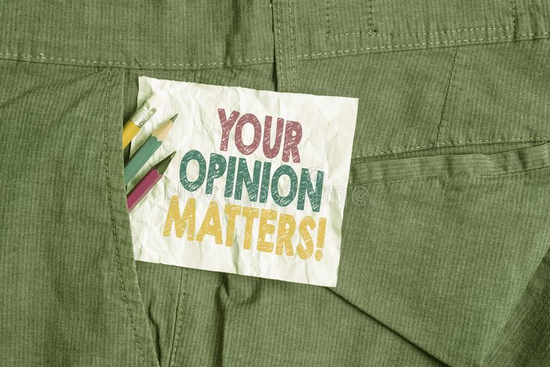 Text sign showing Your Opinion Matters. Conceptual photo show you do not agree with something that just been said. Text sign showing Your Opinion Matters royalty free stock image