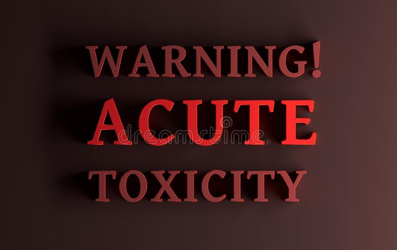 Text Warning Acute toxicity in red letters. Warning with text Acute toxicity written in bold red letters on dark red background. 3d illustration vector illustration