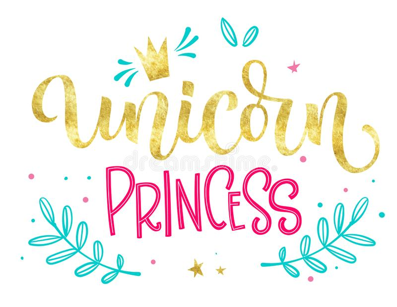 Texte coloré d'isolement tiré par la main de calligraphie de feuille d'or d'Unicorn Princess illustration libre de droits