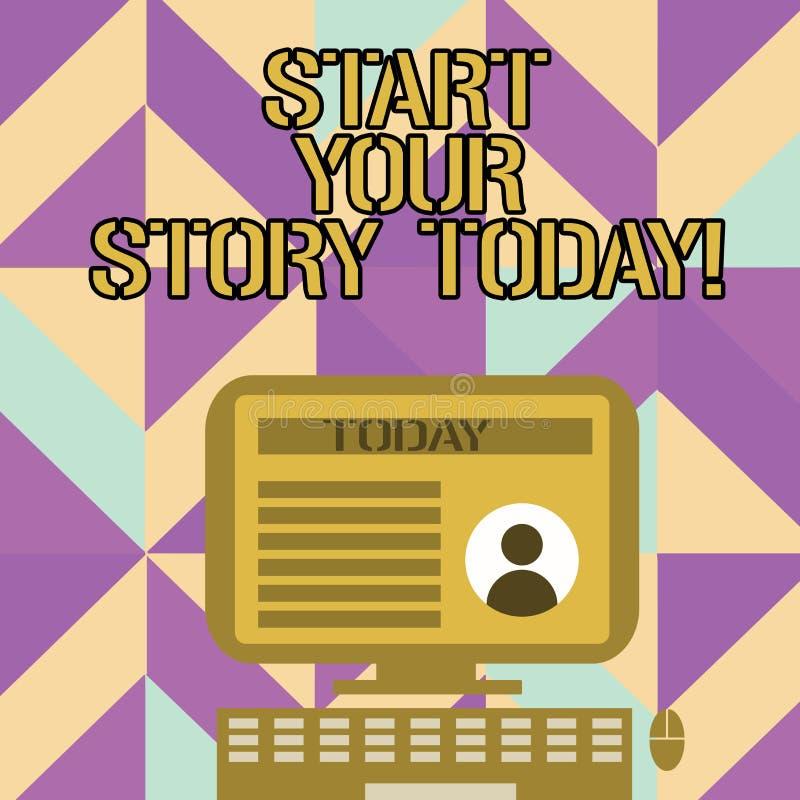 Texte d'écriture écrivant à début votre histoire aujourd'hui Concept signifiant le travail dur sur vous-même et commencer de ce m illustration stock