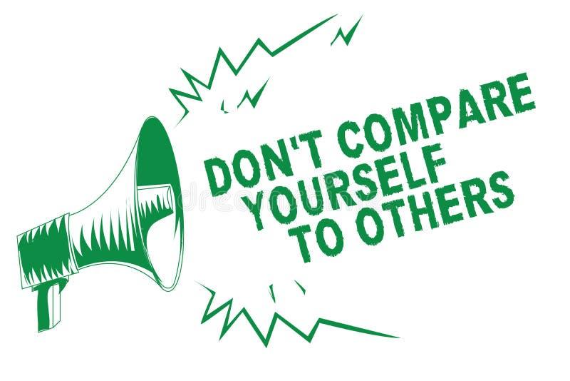 Texte d'écriture écrivant Don t pour ne pas se comparer à d'autres La signification de concept soit votre propre mégaphone vert o illustration stock