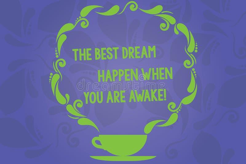 Texte d'écriture écrivant le meilleur rêve pour se produire quand vous êtes éveillé Arrêt de signification de concept rêvant la t illustration stock