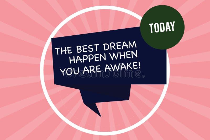 Texte d'écriture écrivant le meilleur rêve pour se produire quand vous êtes éveillé Arrêt de signification de concept rêvant le r illustration stock