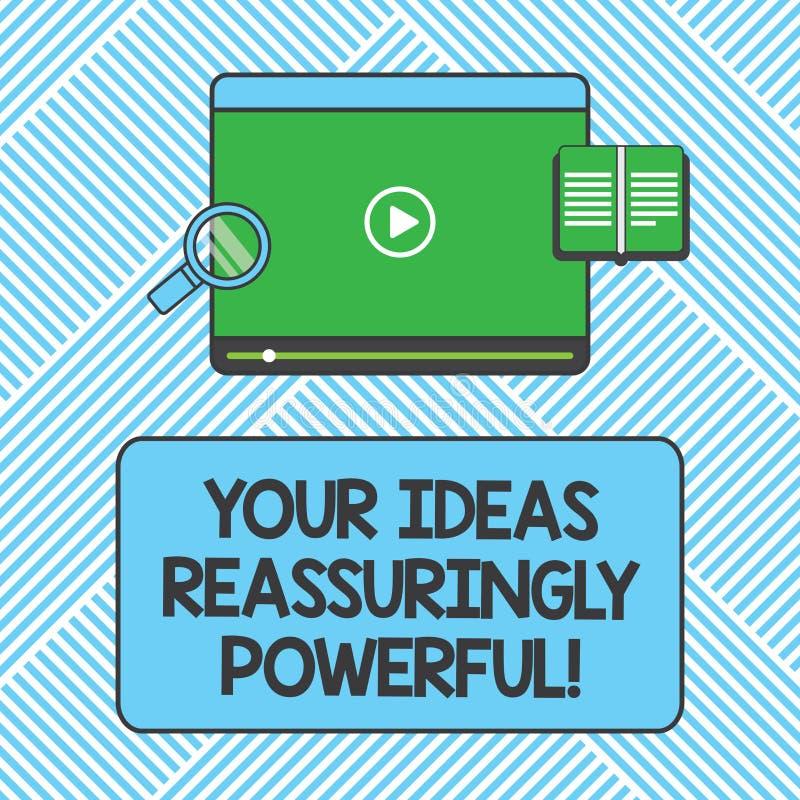 Texte d'écriture écrivant vos idées heureusement puissantes Concept signifiant la tranquilité de puissance dans votre Tablette de illustration libre de droits