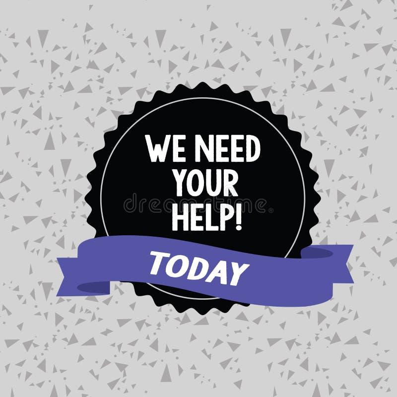 Texte d'écriture de Word nous avons besoin de votre aide Concept d'affaires pour demander à quelqu'un de se tenir avec vous contr illustration stock