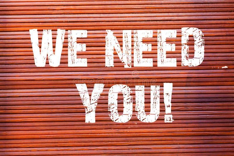 Texte d'écriture de Word nous avons besoin de vous Concept d'affaires pour demander à quelqu'un de travailler ensemble pour certa illustration libre de droits