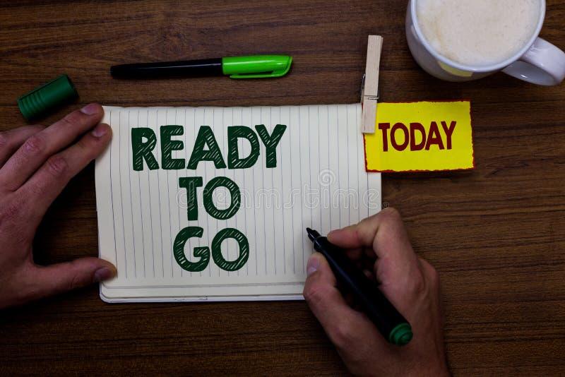 Texte d'écriture de Word prêt à aller Le concept d'affaires pour sont vous s'est préparé au futur homme de début de mission de vo photos stock