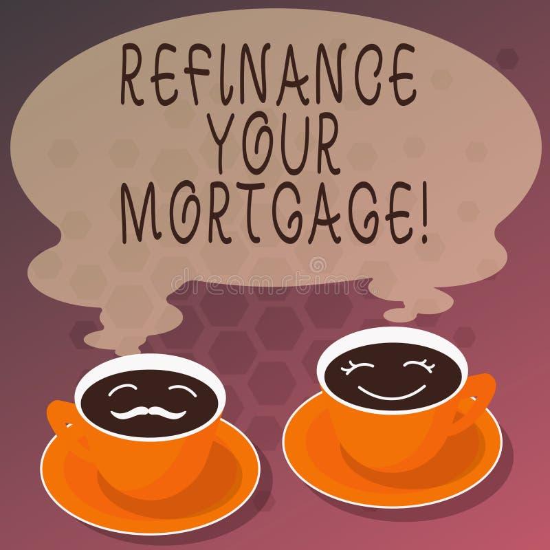 Texte d'écriture de Word refinancer votre hypothèque Le concept d'affaires pour remplacer une hypothèque existante par un nouveau illustration stock