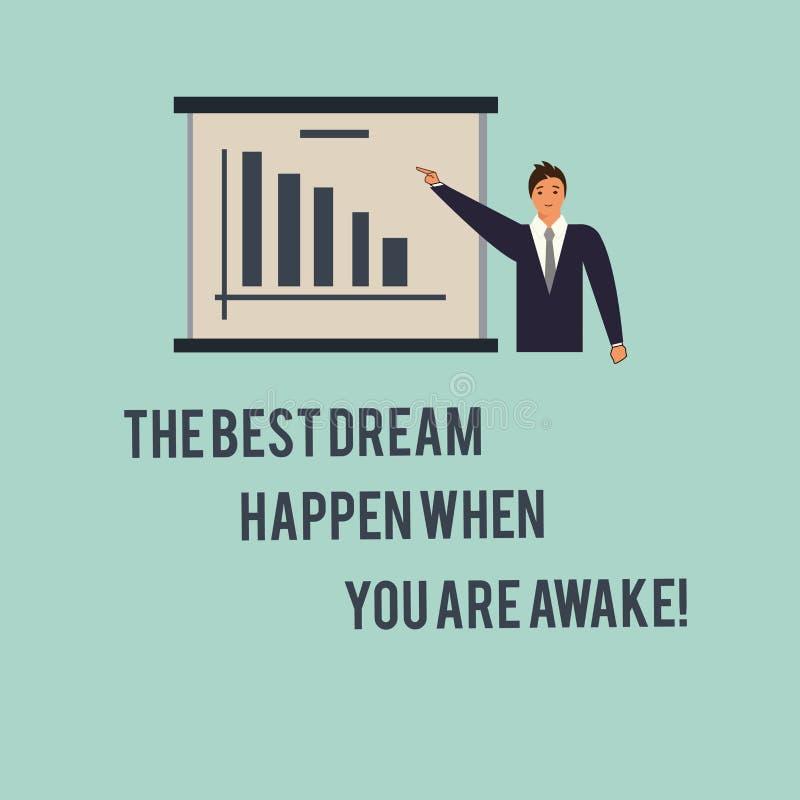 Texte d'écriture le meilleur rêve se produire quand vous êtes éveillé Arrêt de signification de concept rêvant l'homme de action  illustration libre de droits