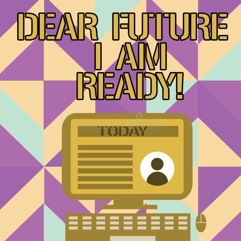 Texte d'écriture m'écrivant à cher avenir suis prêt Situation d'action d'état de signification de concept étant de bureau entière illustration stock