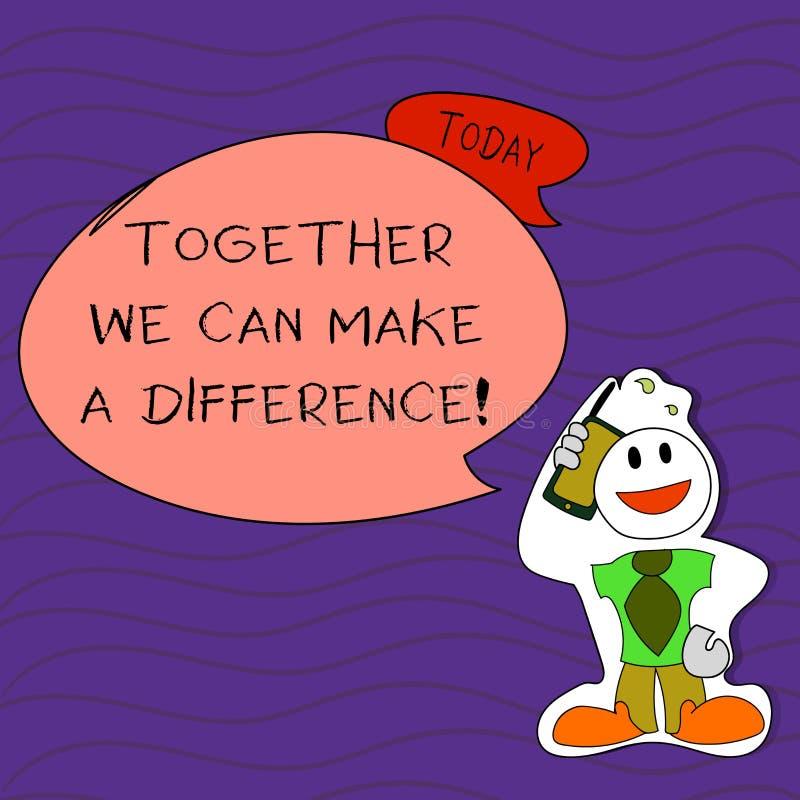 Texte d'écriture nous écrivant ensemble pouvons faire une différence La signification de concept soit importante une certaine man illustration de vecteur