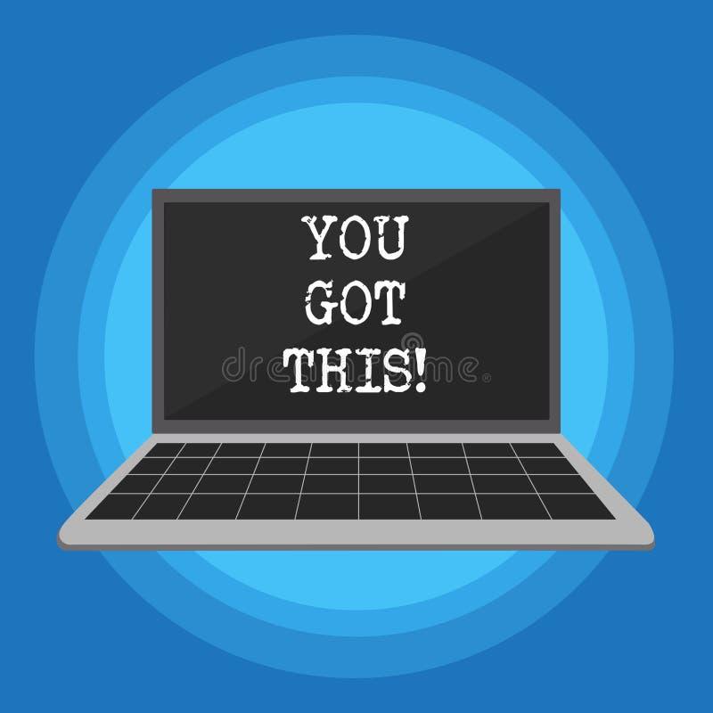 Texte d'écriture vous avez obtenu ceci Concept signifiant l'inspiration pour la faire positivité de motivation de compréhension illustration de vecteur