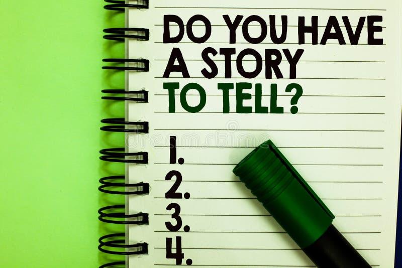 Texte d'écriture vous avez une histoire pour dire la question Les contes de souvenirs de fabulation de signification de concept é image libre de droits