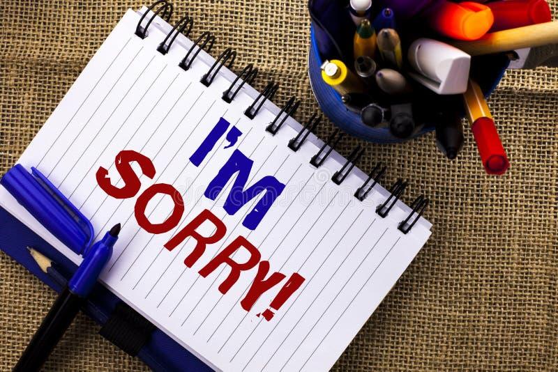 Texte I m d'écriture de Word désolé Concept d'affaires pour douleureux repentant d'excuse plein de regrets de sensation de consci photos stock