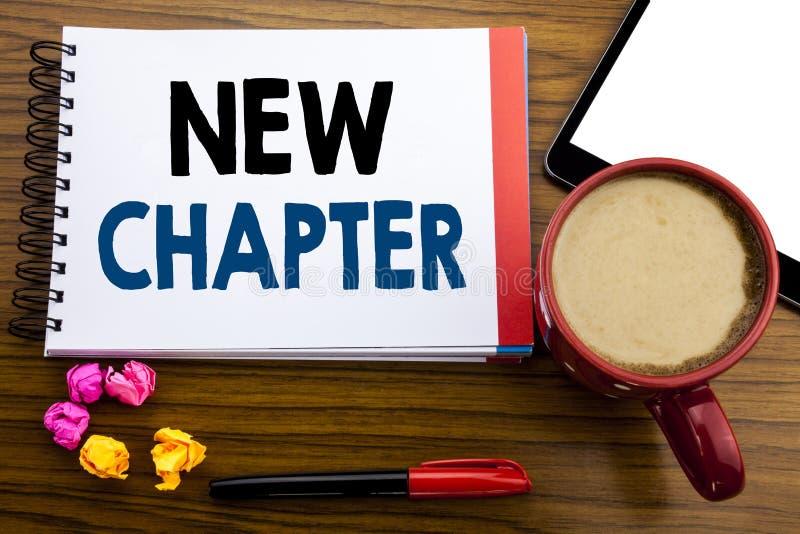 Texte manuscrit montrant le nouveau chapitre Écriture de concept d'affaires commençant la nouvelle future vie écrite sur le papie photographie stock libre de droits