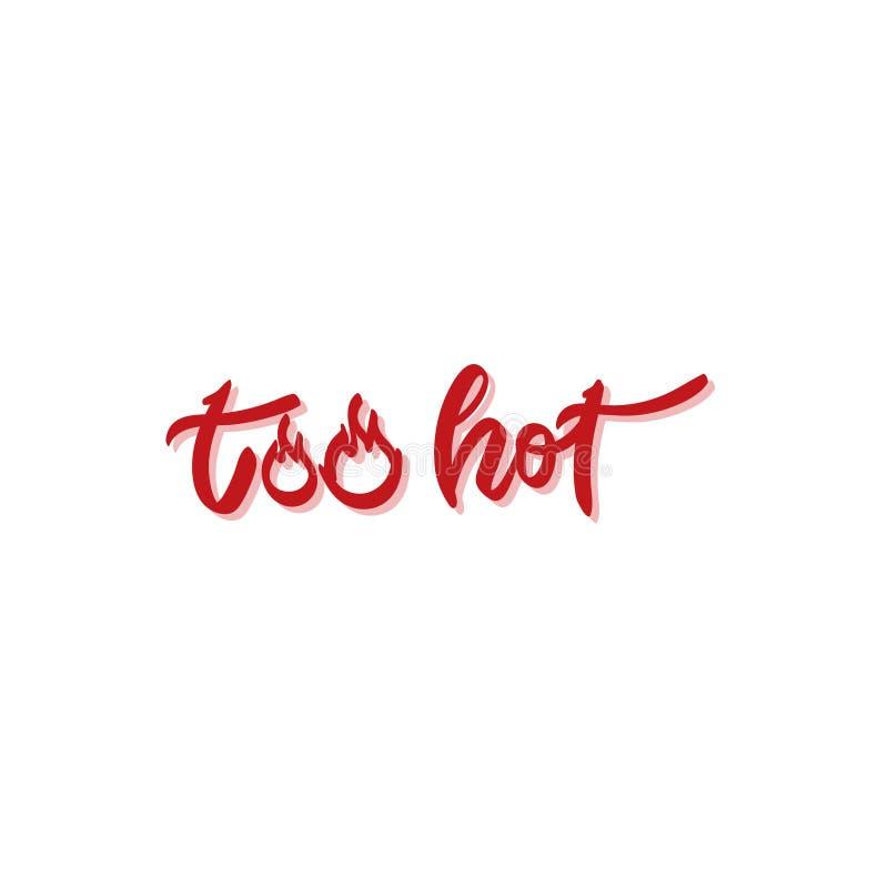 Texto - caligrafia moderna `` demasiado quente `` da escova com elementos do fogo ilustração royalty free