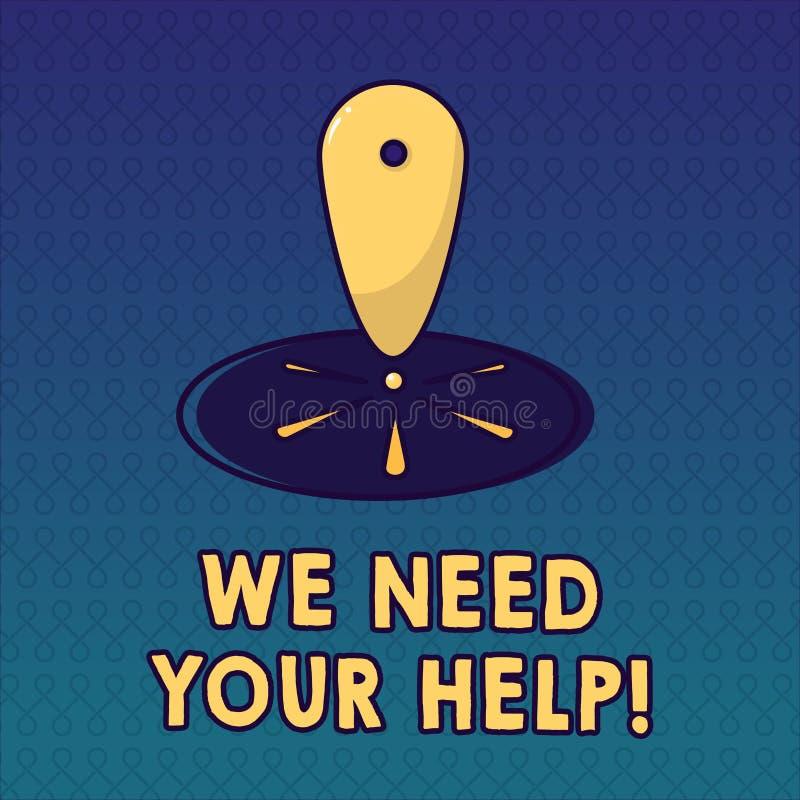 Texto da escrita nós precisamos sua ajuda Auxílio Grant do benefício do proveito do apoio do auxílio do serviço do significado do ilustração stock
