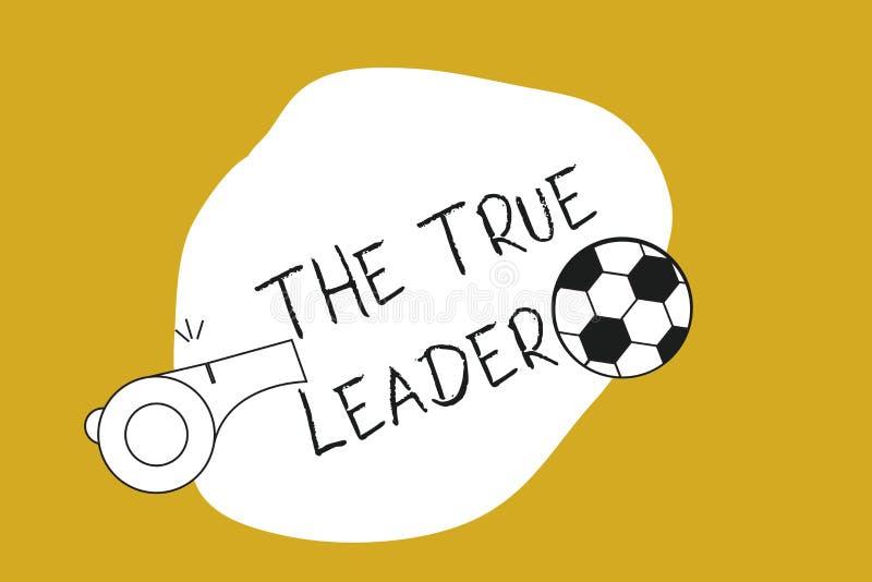 Texto da escrita o líder verdadeiro Conceito que significa um que se move e se incentiva a responsabilidade do grupo de pessoas ilustração stock