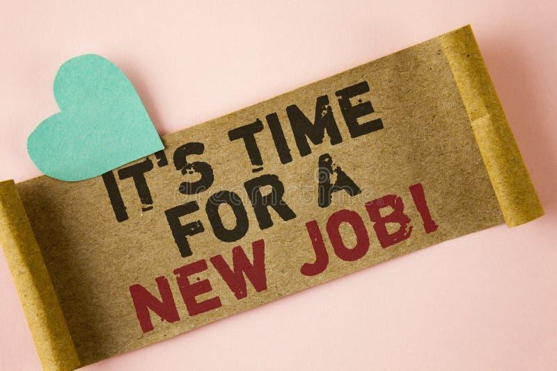 Texto da escrita da palavra está hora para Job Motivational Call novo O conceito do negócio para faz não colado na mudança velha  imagens de stock
