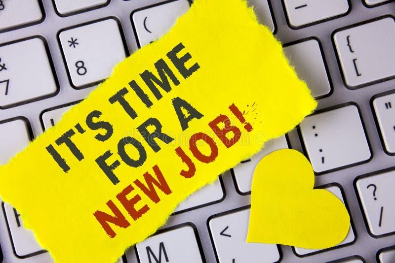 Texto da escrita da palavra está hora para Job Motivational Call novo O conceito do negócio para faz não colado na mudança velha  imagens de stock royalty free