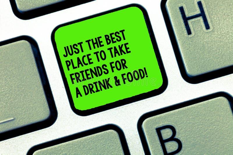 Texto da escrita que escreve apenas o melhor lugar para tomar amigos para uma bebida e um alimento Casa do café do significado do fotografia de stock royalty free