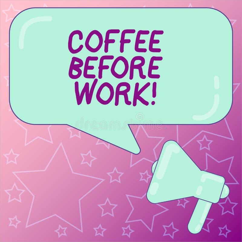 Texto da escrita que escreve o café antes do trabalho O significado do conceito toma a bebida quente feita do megafone roasted e  ilustração do vetor