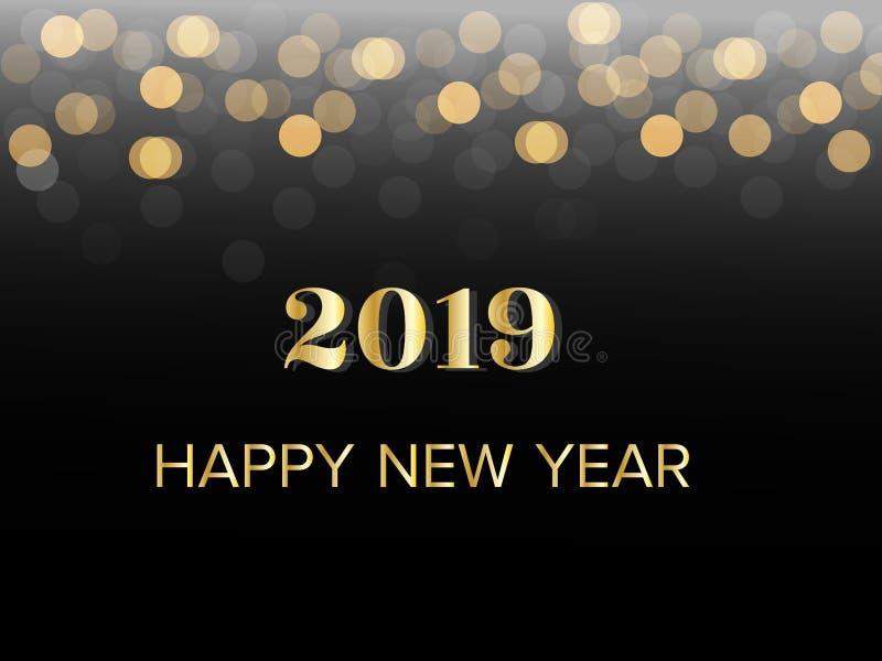Texto de cumprimento do ano novo feliz 2019 do ouro com luz borrada do bokeh Ilustração do vetor no fundo preto ilustração do vetor