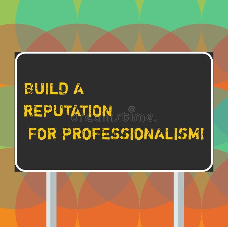 Texto de la escritura de la palabra construir una reputación para el profesionalismo El concepto del negocio para sea profesional imágenes de archivo libres de regalías