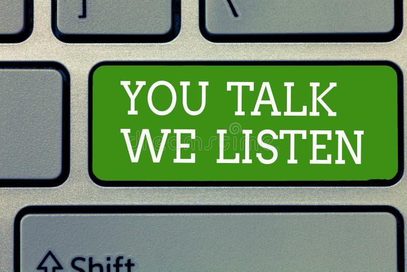 Texto de la escritura de la palabra usted nos habla escucha Concepto del negocio para la conversación de motivación de la comunic imagen de archivo