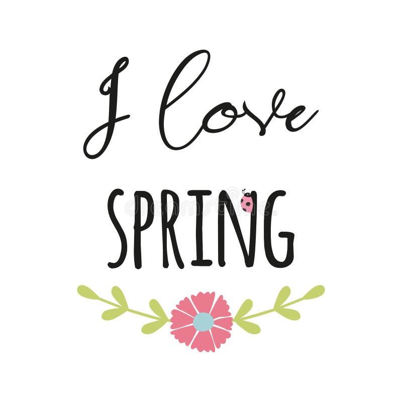 Texto del vector de la primavera de la cita de la tipografía amo la flor linda adornada primavera de la frase de la flor exhausta ilustración del vector