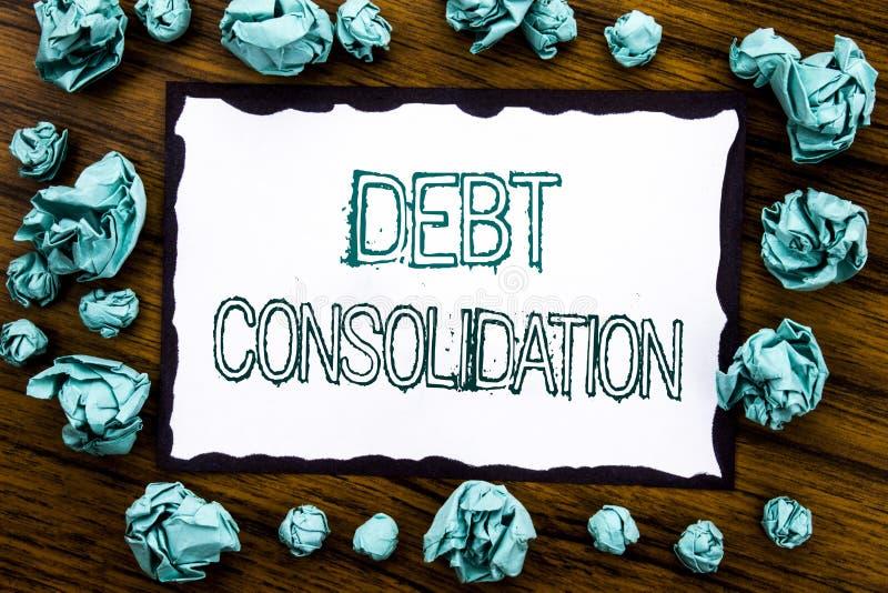 Texto do anúncio da escrita que mostra a consolidação de débito O conceito do negócio para o crédito do empréstimo do dinheiro es imagem de stock royalty free