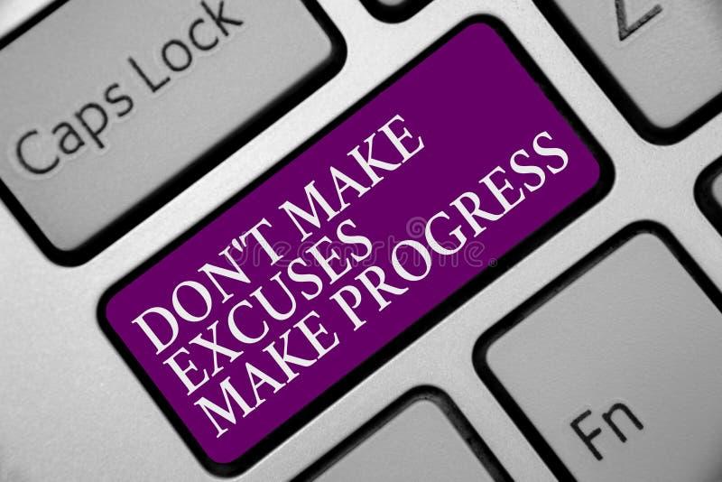 Texto Don t de la escritura de la palabra no hacer que las excusas hacen progreso Concepto del negocio para la parada móvil Keep  fotos de archivo
