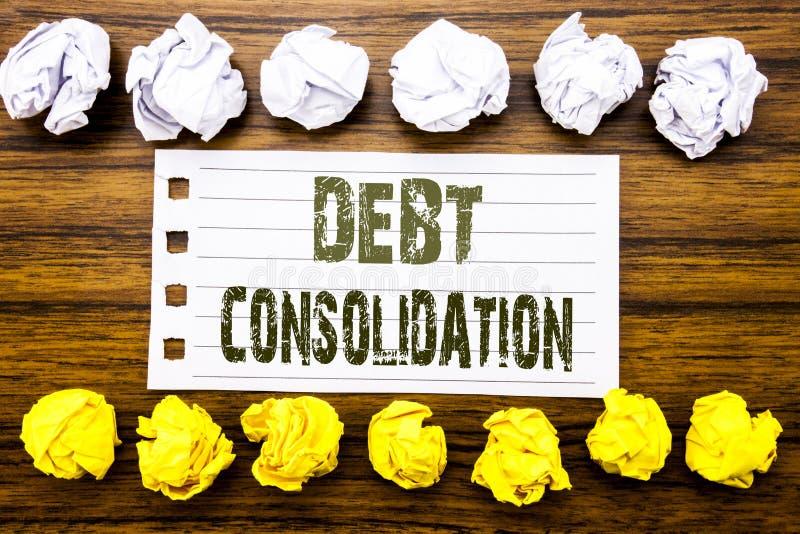 Texto escrito à mão que mostra a consolidação de débito Conceito do negócio para o crédito do empréstimo do dinheiro escrito na n imagens de stock royalty free